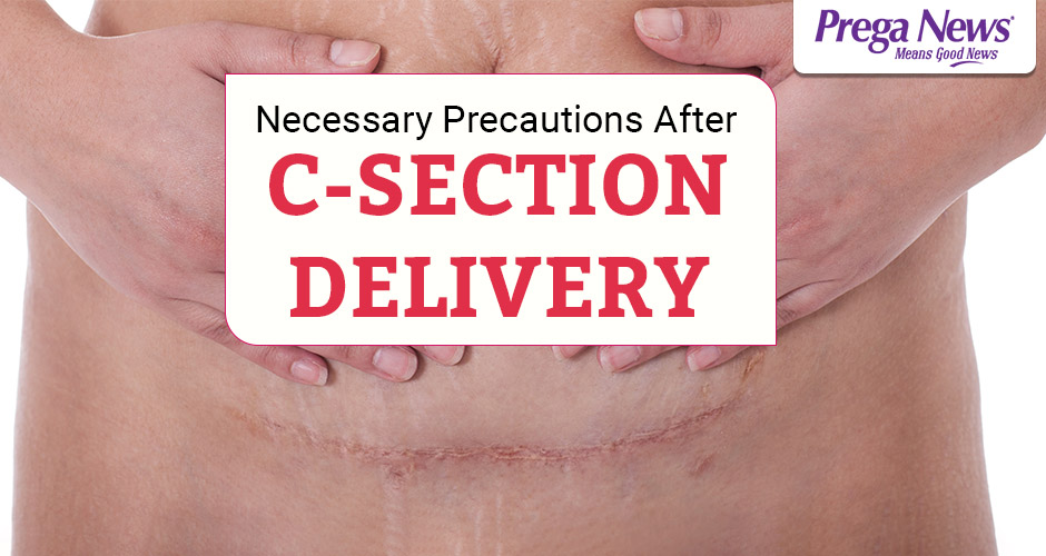 10 Necessary Precautions to be taken after a C-Section