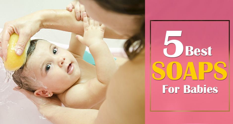 5 Best Soaps for Newborn Babies (Gentle and Harmless)