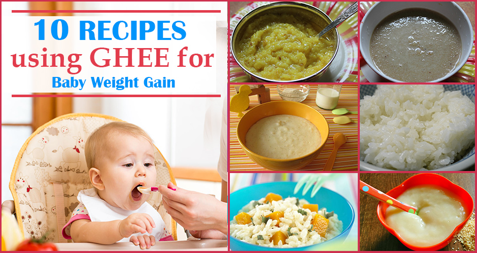 10 Recipes using Ghee for Baby Weight Gain