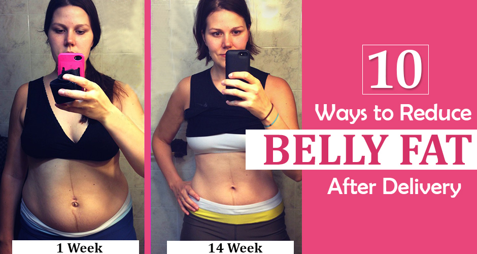 10 Ways To Reduce Belly Fat After Delivery