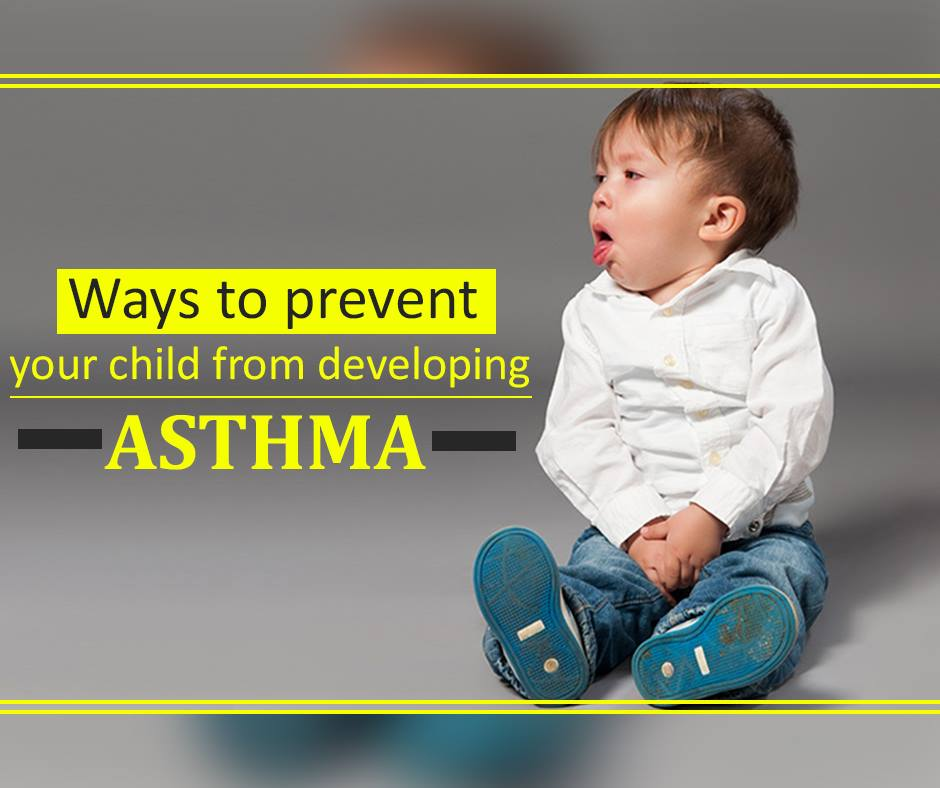 Ways To Prevent Your Child From Developing ASTHMA