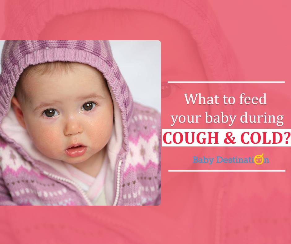 What To Feed Your Baby During Cough & Cold?