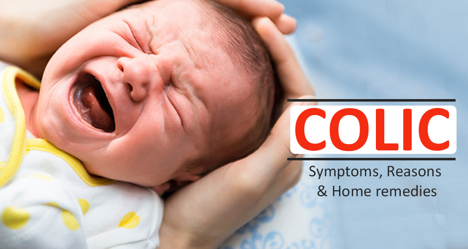 Colic: Symptoms, Reasons and Home Remedies To Treat Colic In Babies