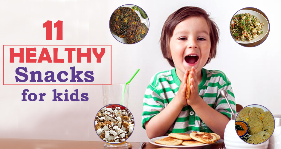 11 Healthy & Yummy Snacks Ideas For Kids