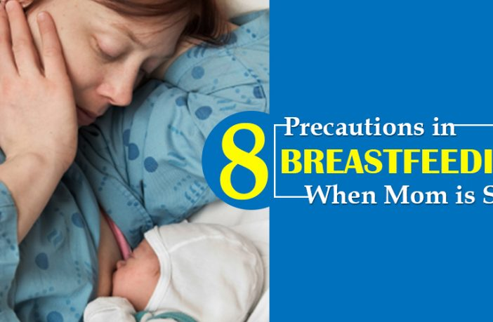 8 Precautions in Breastfeeding when Mom is Sick (Including 5 Advantages)