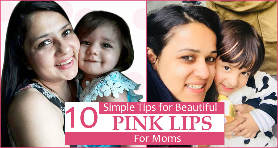10 Simple & Effective Tips for Beautiful Pink Lips for moms