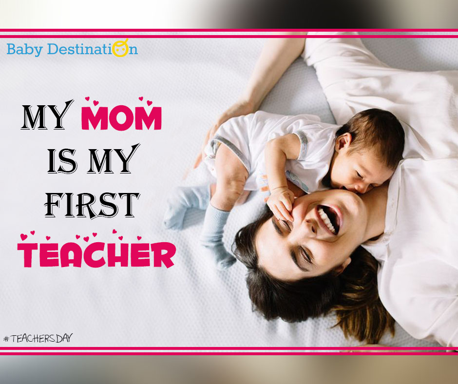My Mom Is My First Teacher