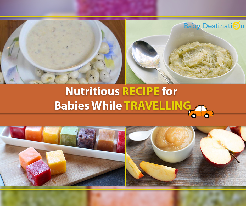 Nutritious Recipe For Babies While Travelling
