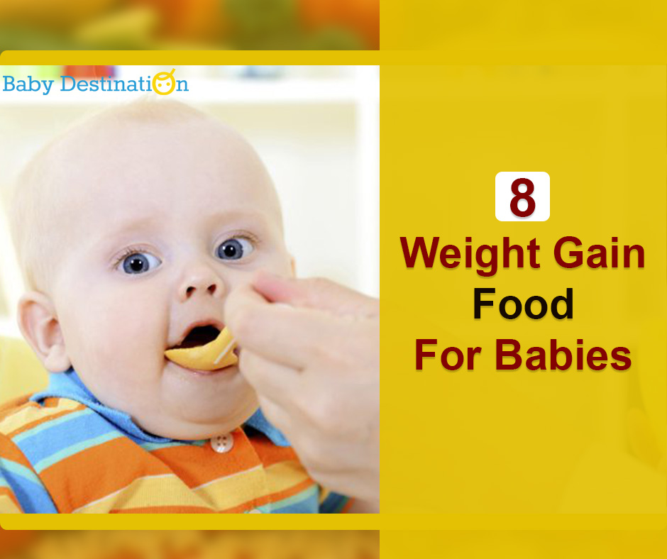 8 Weight Gain Food For Babies