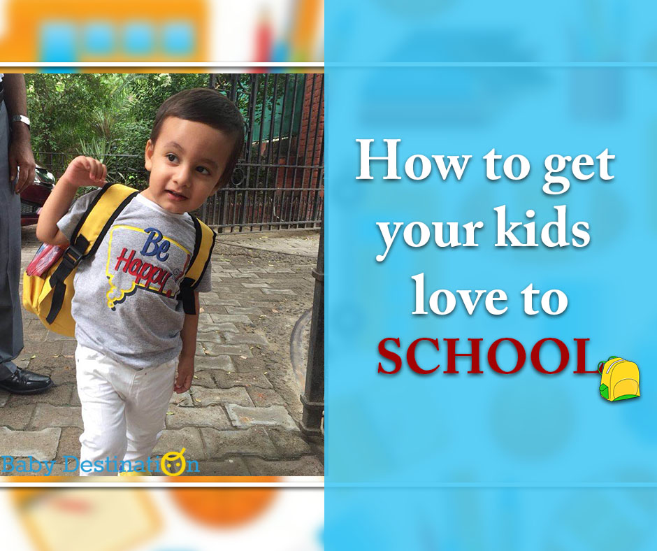 How To Get Your Kids Love To School
