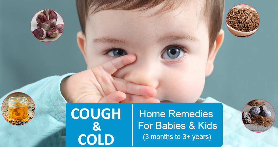 25 Home Remedies To Treat Cold And Cough In Babies & Kids (3 Months to 3+ Years)