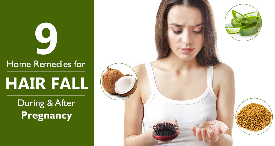9 Home Remedies to Reduce Hair Fall during and after Pregnancy
