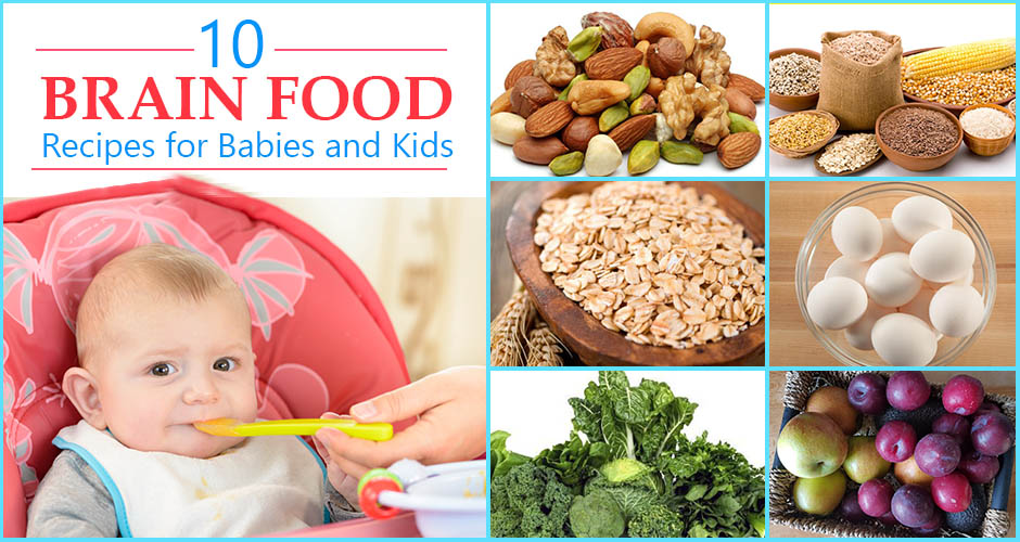 Top 10 Brain Food Recipes For Babies And Kids