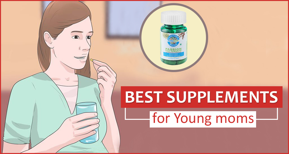 Best Supplements for Young moms