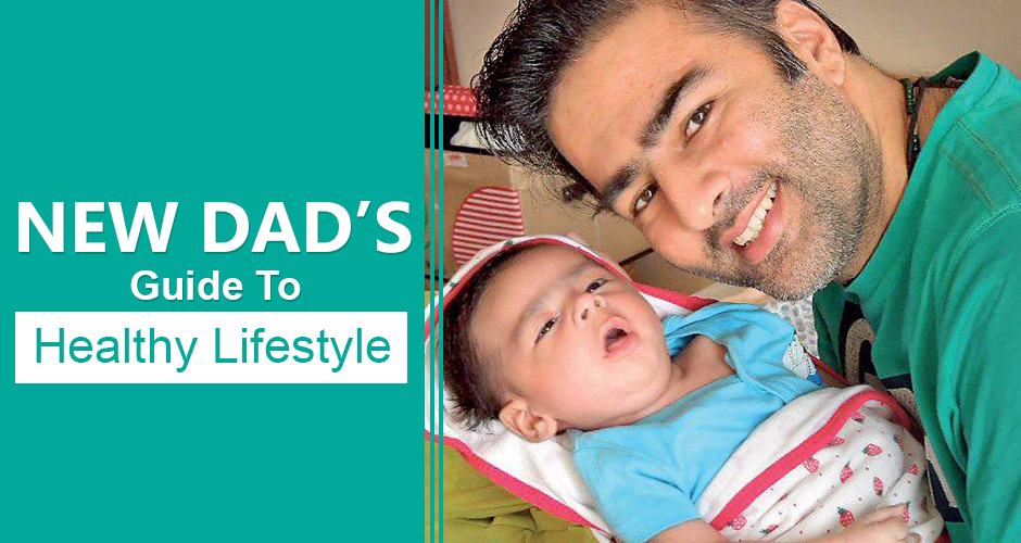 13 Tips For New Dads For a Healthy Lifestyle