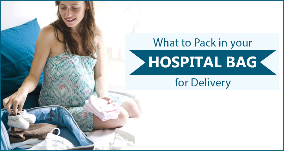 What to pack in your hospital bag for delivery?