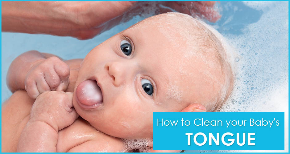 Effective Ways To Clean Your Baby's Tongue