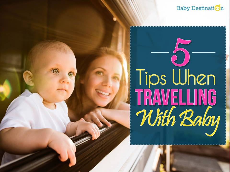 5 tips when travelling with babies