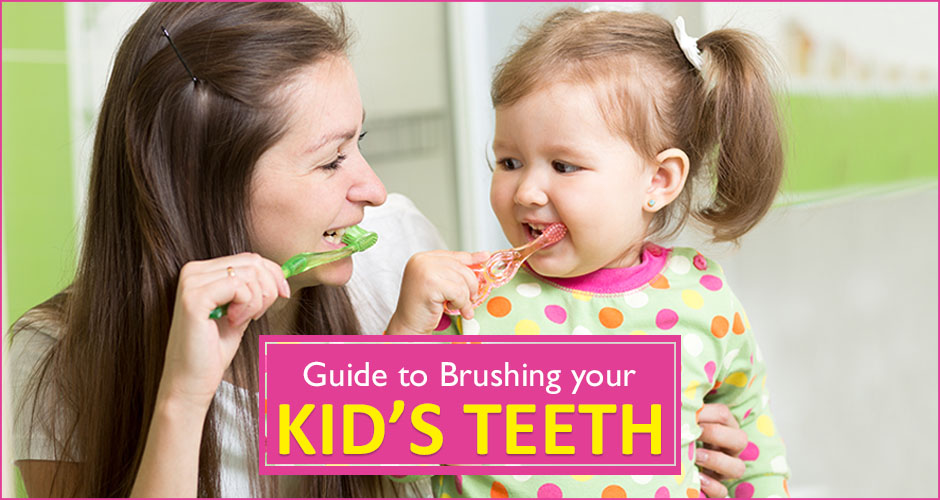 The Ultimate Guide to brushing your kid's teeth