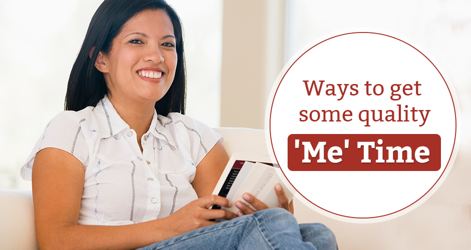 "11 Simple ways for mommies to get the much needed ""Me-Time"""