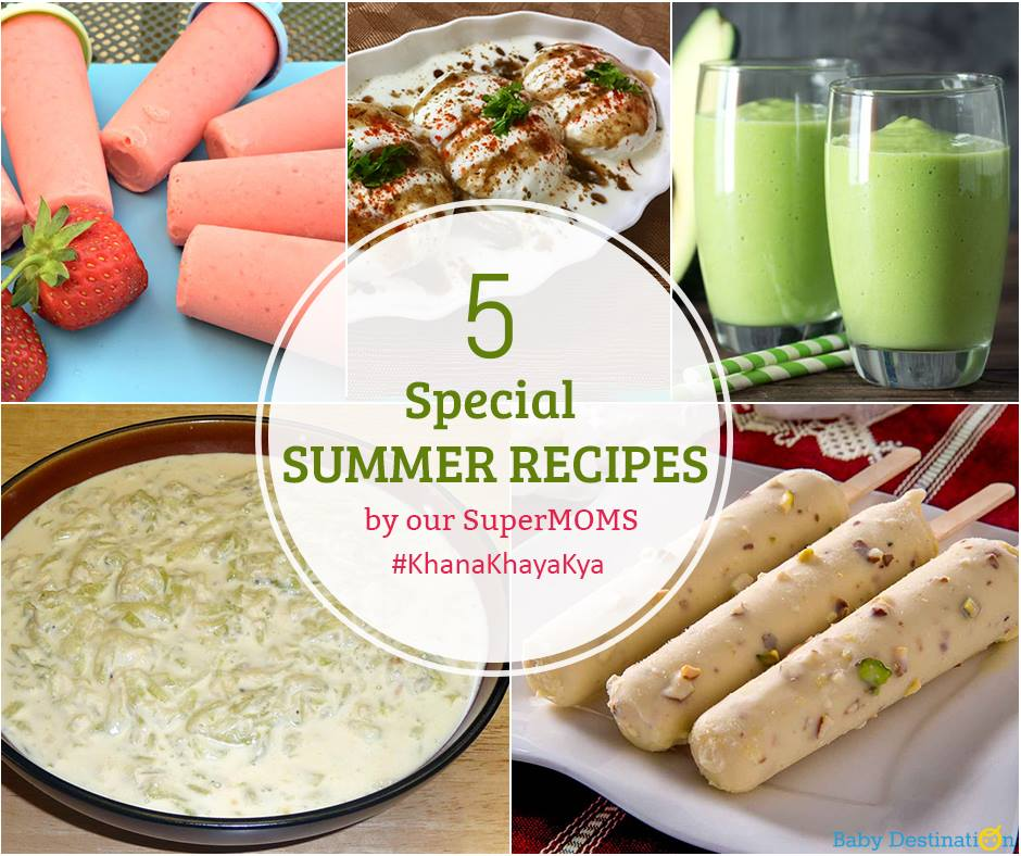 5 Special Summer recipes By Our SuperMoms