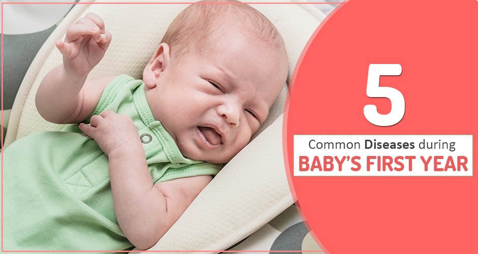 5 Most Common Diseases During Baby\'s First Year