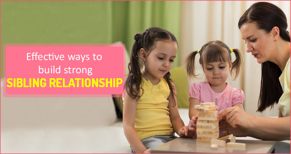 Effective ways to build strong sibling relationships