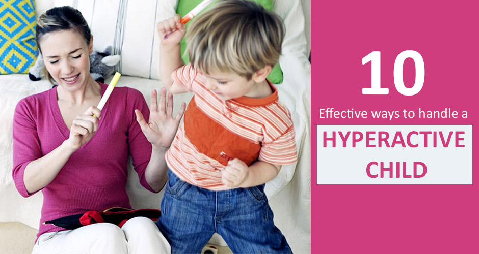 10 Effective ways to handle a hyperactive child
