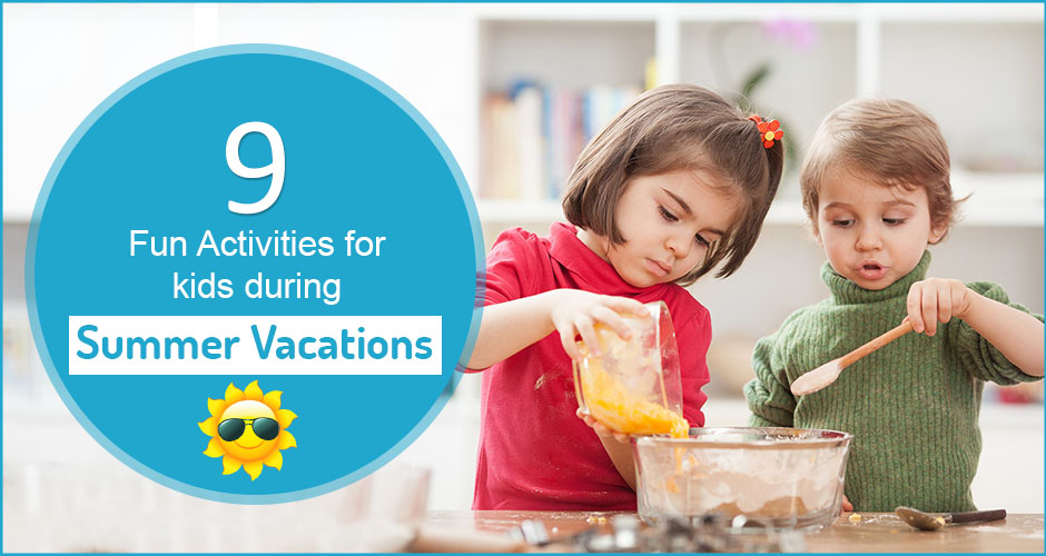 9 activities to keep your kids occupied in summer vacations