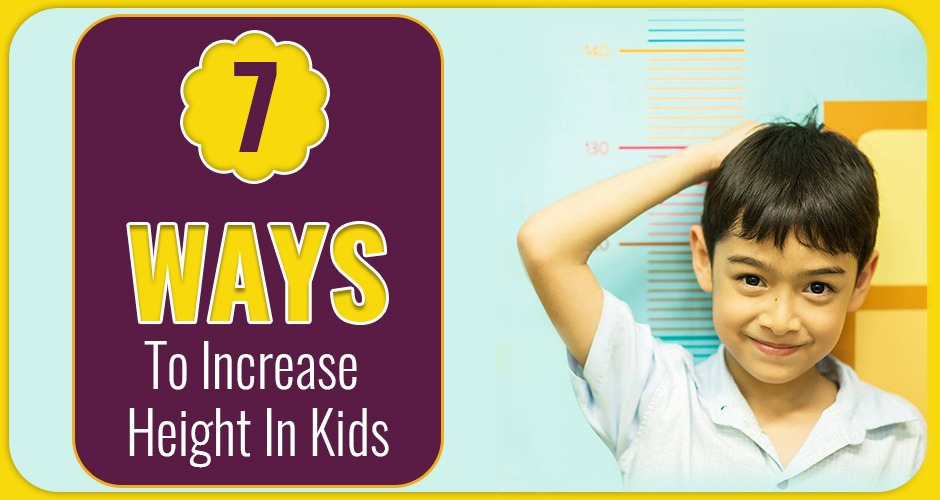 Top 7 Ways To Increase Your Child's Height
