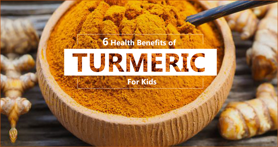 6 Amazing Power Of Turmeric For Kids That You Never Knew About