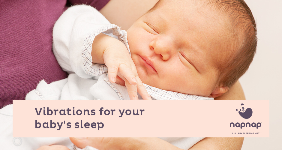 Benefits of vibrations for your baby's sleep