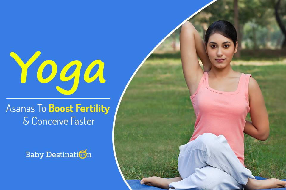 Yoga Asanas To Boost Fertility And Conceive Faster