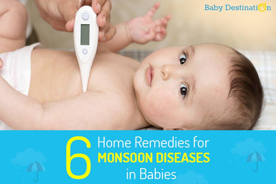 6 Home Remedies For Monsoon Remedies For Babies