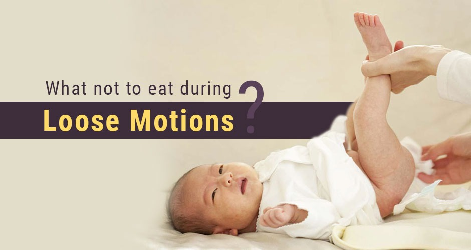 11 Foods To Avoid When Your Baby Has Loose Motions