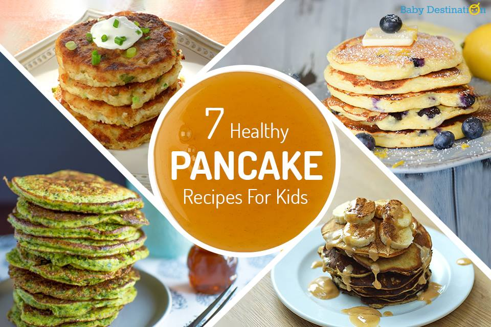 7 Healthy Pancake Recipes For Kids