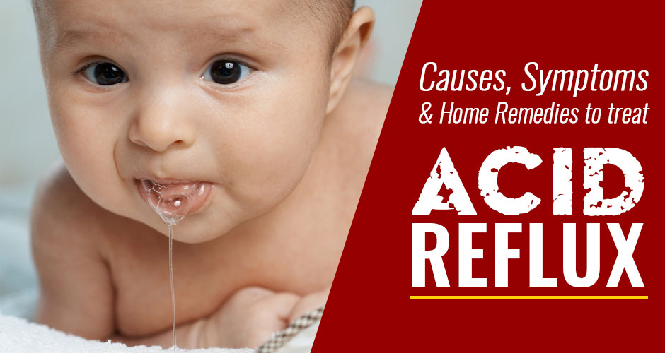 Acid Reflux In Babies: Causes, Symptoms And Home Remedies