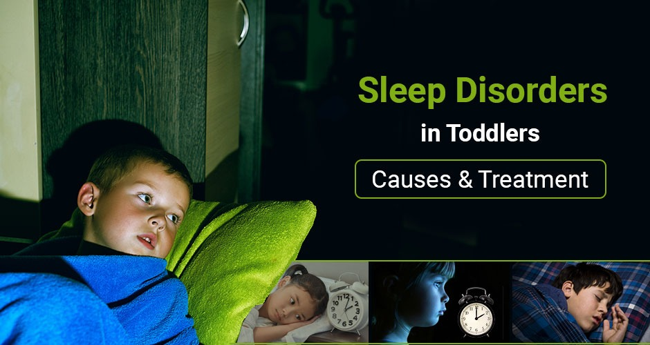 Sleep Disorders in Toddlers: Causes & Treatment