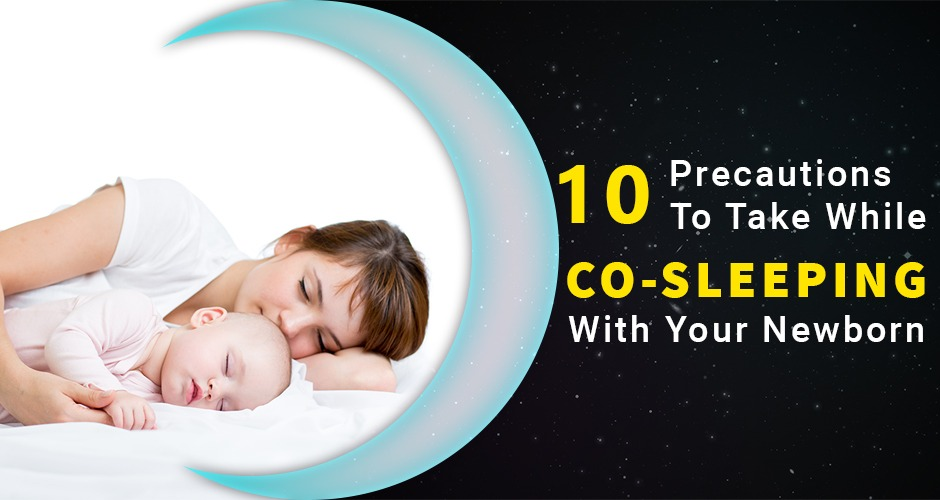 10 Precautions To Take While Co-Sleeping With Your Newborn