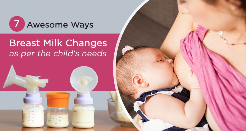 7 Awesome Ways Breast milk Changes as per the child's needs