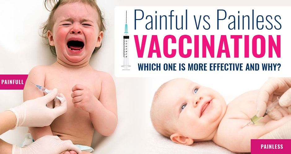 Painful vs Painless vaccination. Which one is more effective and why?