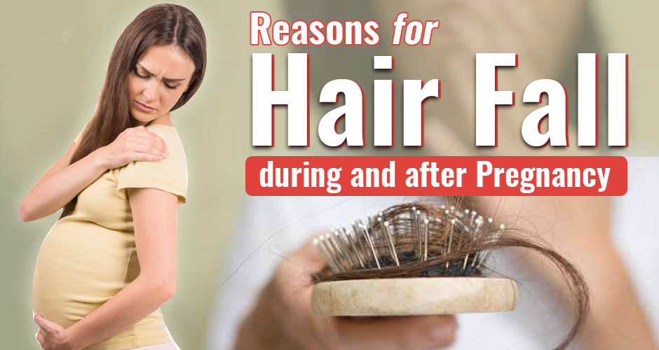 Reasons for Hair Fall during and after Pregnancy