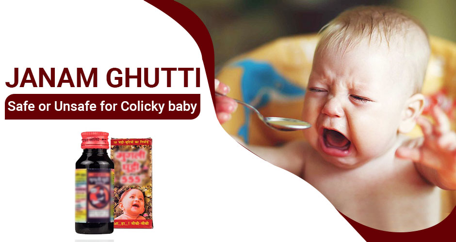 Is it safe to give the Janam Ghutti to Colic Baby?