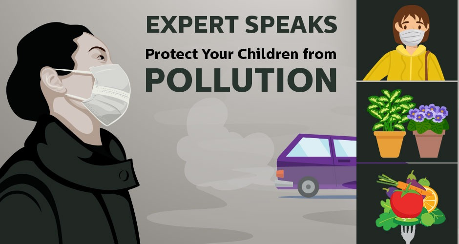 Doctor Speaks: Solutions To Protect Your Children From Pollution