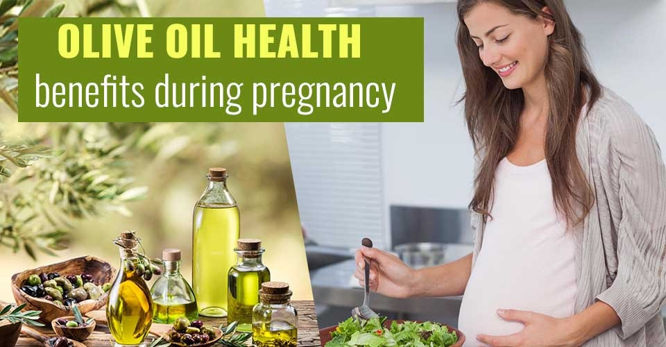 Benefits Of Olive Oil During Pregnancy & How to Use