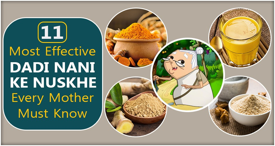11 Most Effective Dadi And Nani Ke Nuskhe Every Mother Must Know