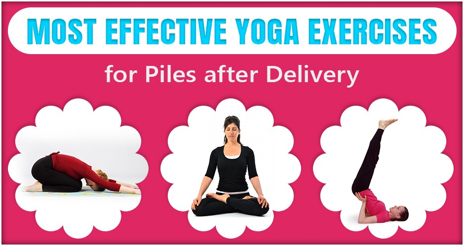 Most Effective Yoga Exercises To Treat Piles After Delivery