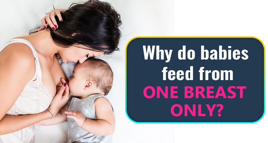 Reasons For Breastfeeding From One Breast Only