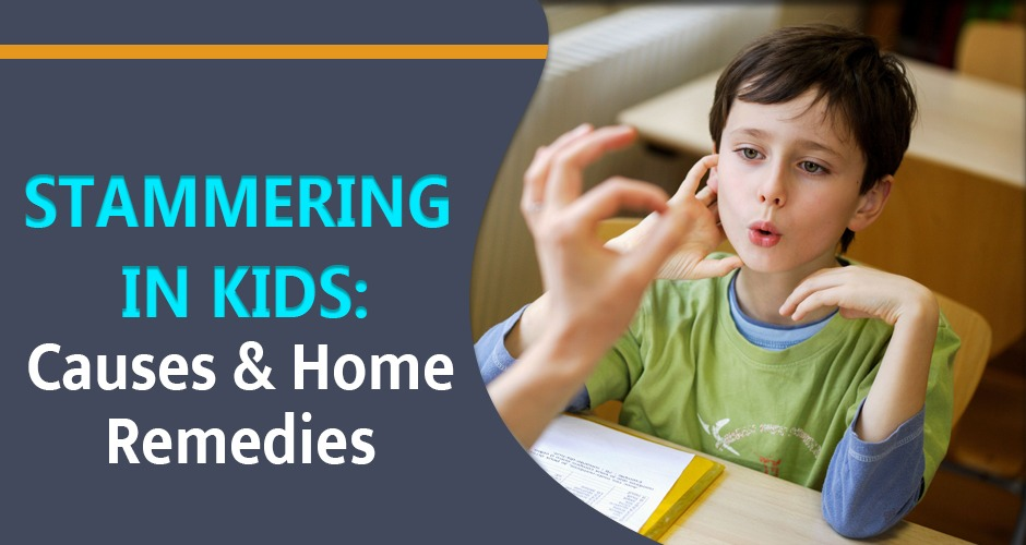 Stammering In Kids: Causes & Home Remedies