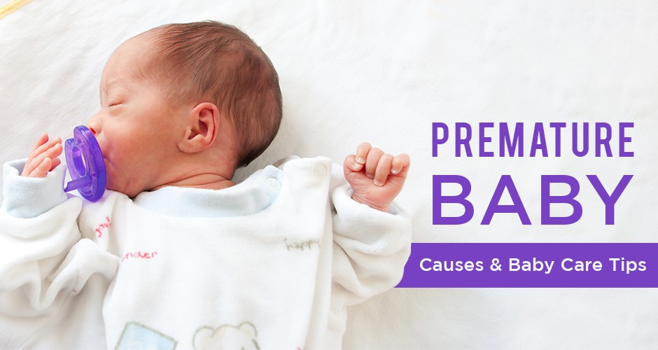 Premature Baby: Causes And Baby Care Tips